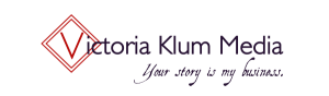 Victoria Klum Media: Your story is my business.